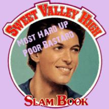 Slam Book Award: Most Hard-Up Poor Bastard