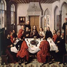 "Dieric Bouts. ""The Last Supper."" 1464-1467."